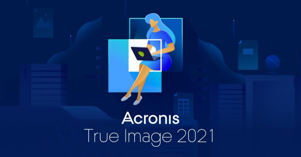Acronis True Image 2021 Crack with Serial Key Full Torrent Download
